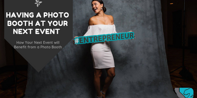 Why Have a Photo Booth at Your Next Event?
