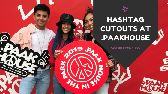 Hashtag Cutouts at .PAAKHOUSE  IN THE PARK '19