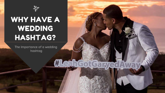 Why Have a Wedding Hashtag?