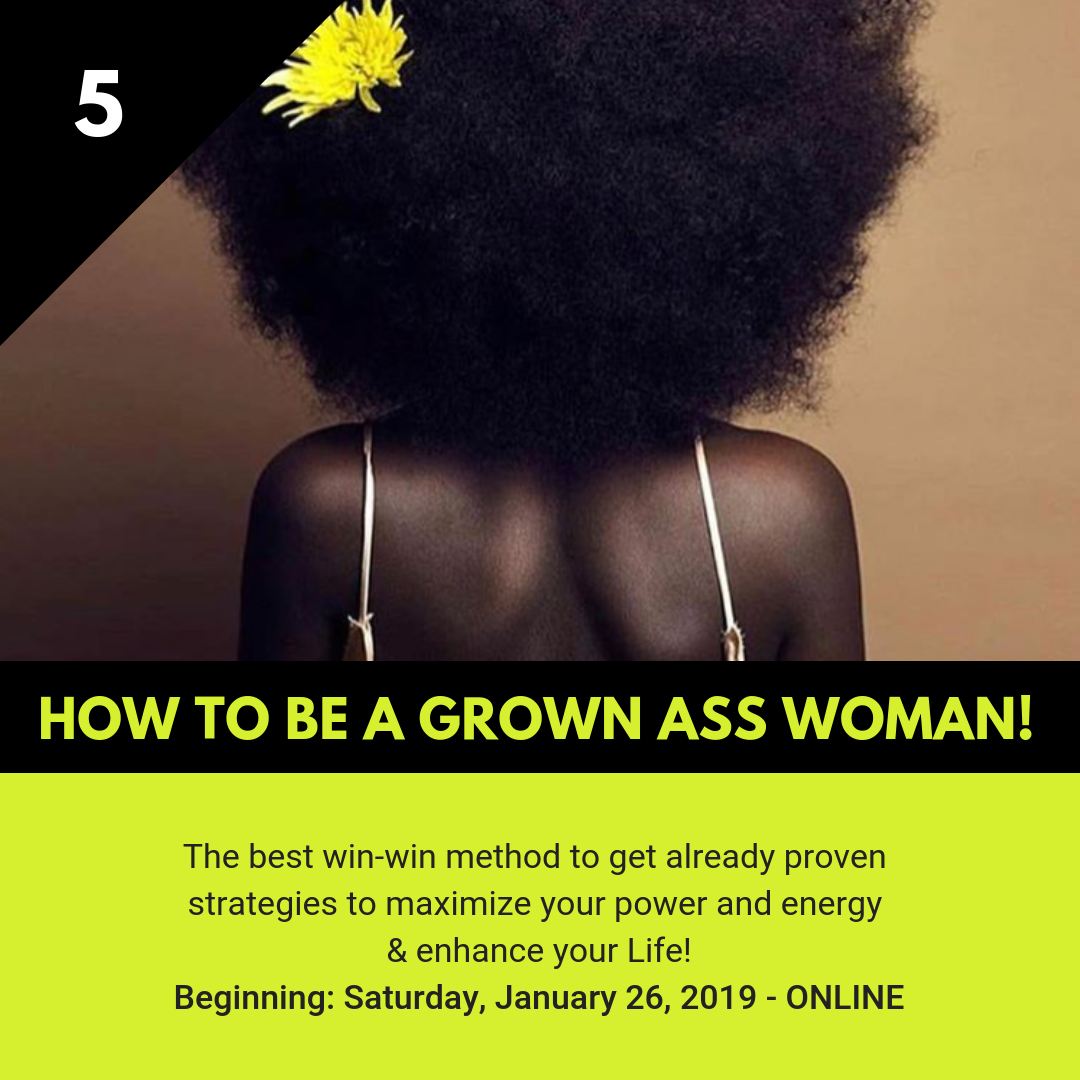 5 - How to Be A Grown Ass Woman!