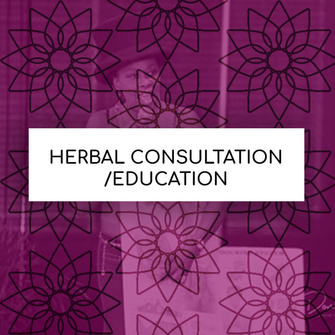 HERBAL EDUCATION / CONSULTATION