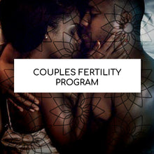 Load image into Gallery viewer, COUPLES FERTILITY PROGRAM