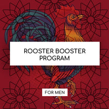 Load image into Gallery viewer, ROOSTER BOOSTER PROGRAM (For Men)