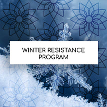 Load image into Gallery viewer, WINTER RESISTANCE PROGRAM
