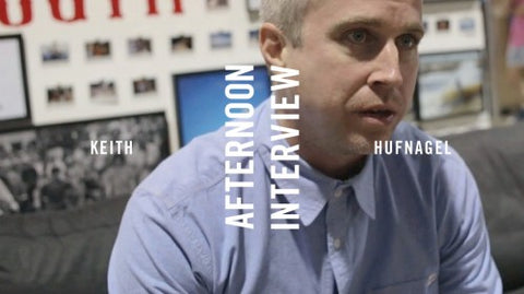 AFTERNOON INTERVIEW: KEITH HUFNAGEL