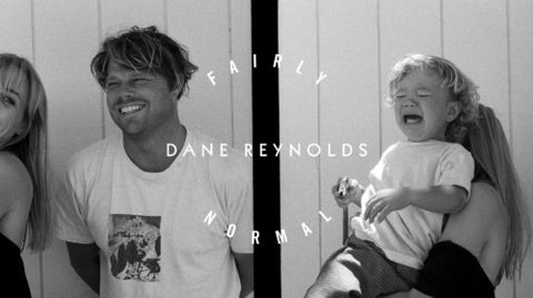 FAIRLY NORMAL: DANE REYNOLDS