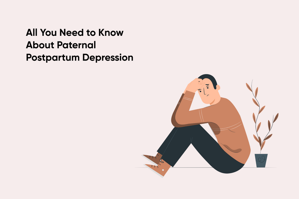 Dads Can Get Depressed Too, All You Need to Know About Paternal Postpartum Depression