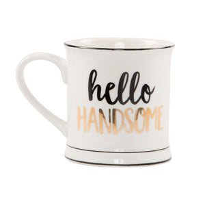 """Hello Handsome"" Mug"