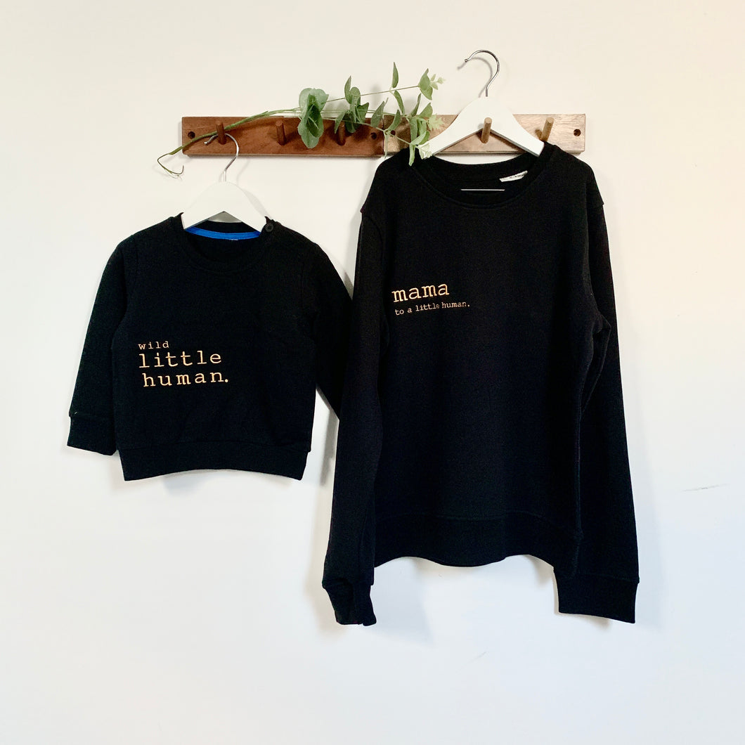 Mama to a Little Human Organic Cotton Sweatshirt (20% of profits go to Home Start)
