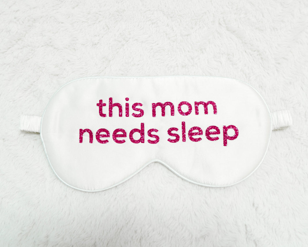 This Mom Needs Sleep Silk Eye Mask