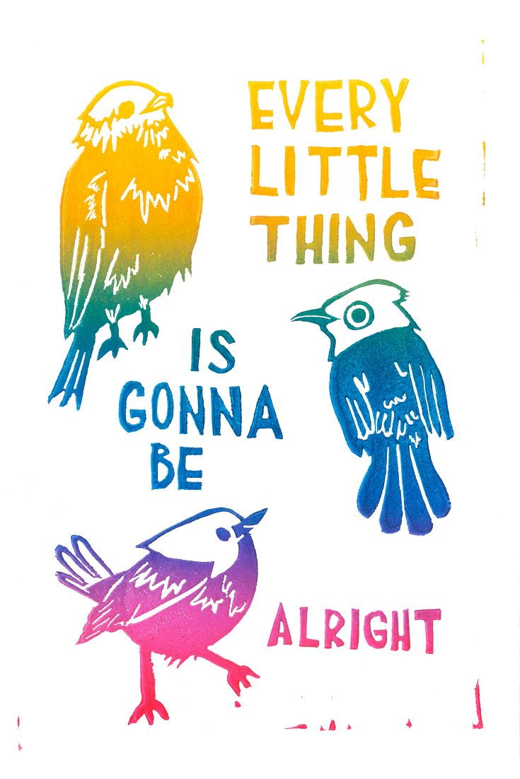 block printed birds in yellow, blue, and pink with hand-lettered block letters that say every little thing is gonna be alright