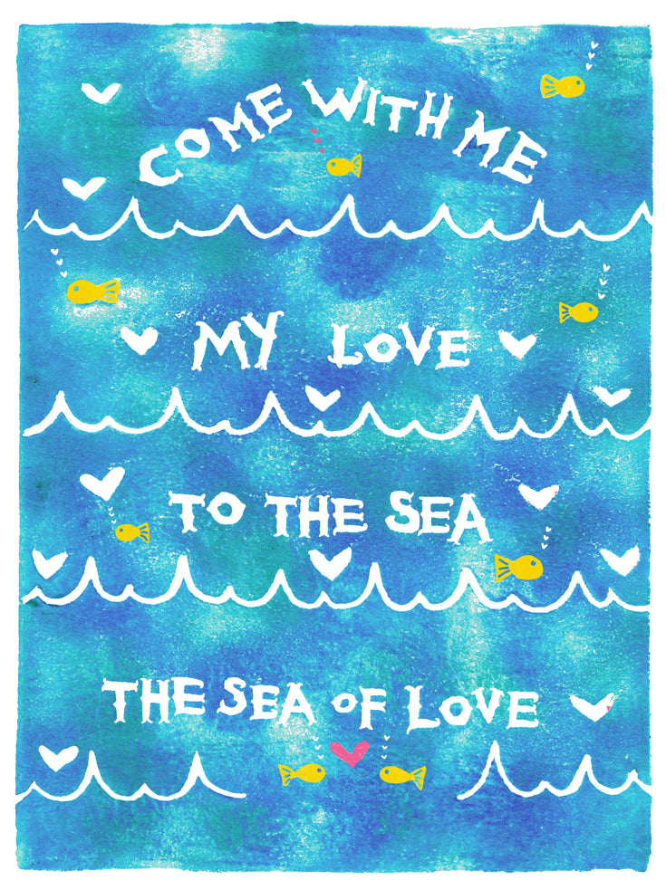 Come With Me My Love to the Sea the Sea of Love Greeting Card
