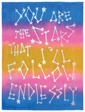 You Are The Stars That I'll Follow Endlessly Greeting Card