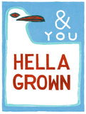 the California 1 seagull sign in red, turquoise & sea blue with the words & you hella grown