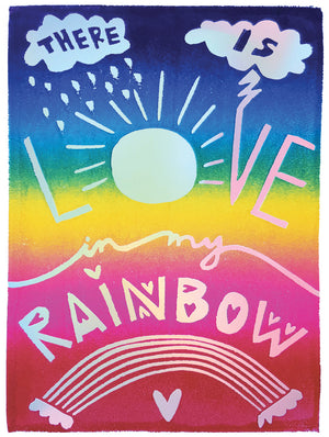 There Is Love In My Rainbow Greeting Card
