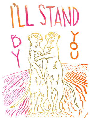 I'll Stand By You Greeting Card