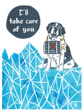 I'll Take Care Of You Greeting Card