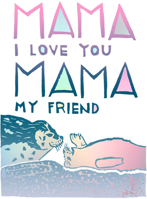 Mama I Love You Mama My Friend Greeting Card