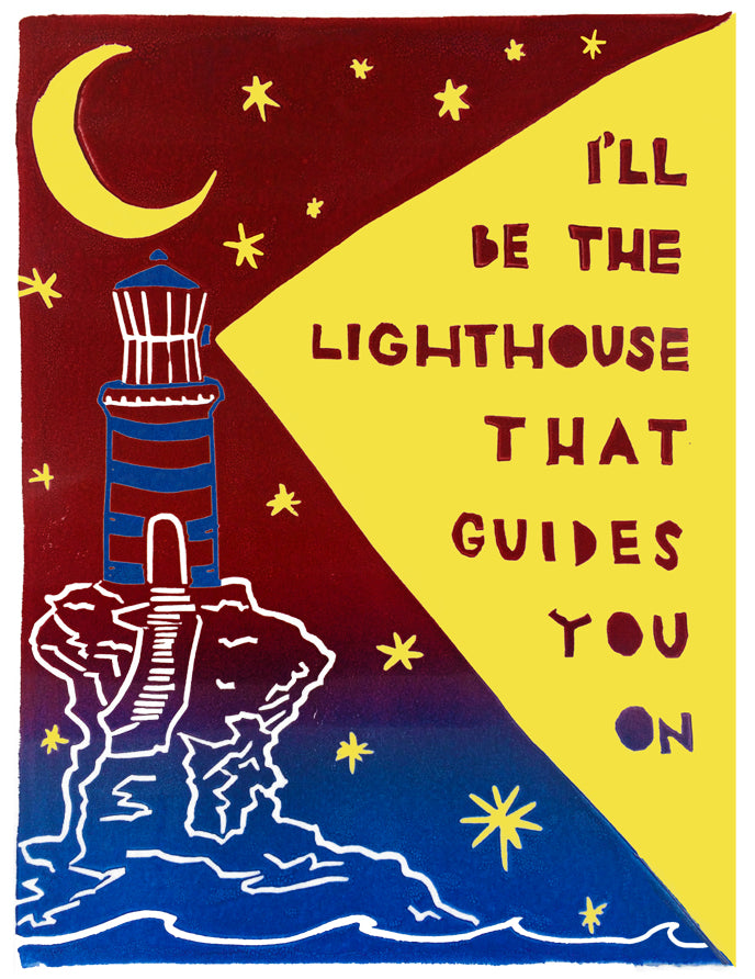 I'll Be The Lighthouse That Guides You On Greeting Card