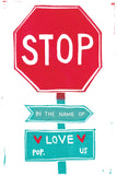 Stop In The Name Of Love Greeting Card