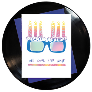 It's Ya Birthday All Cool And Shit Greeting Card