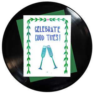 Celebrate Good Times Greeting Card