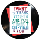 I Want To Thank You Thank You Thank You Thank You Greeting Card