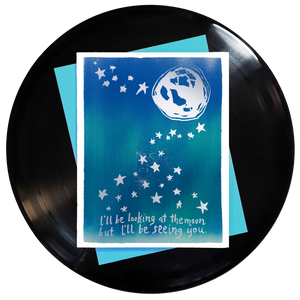I'll Be Looking At The Moon But I'll Be Seeing You Greeting Card
