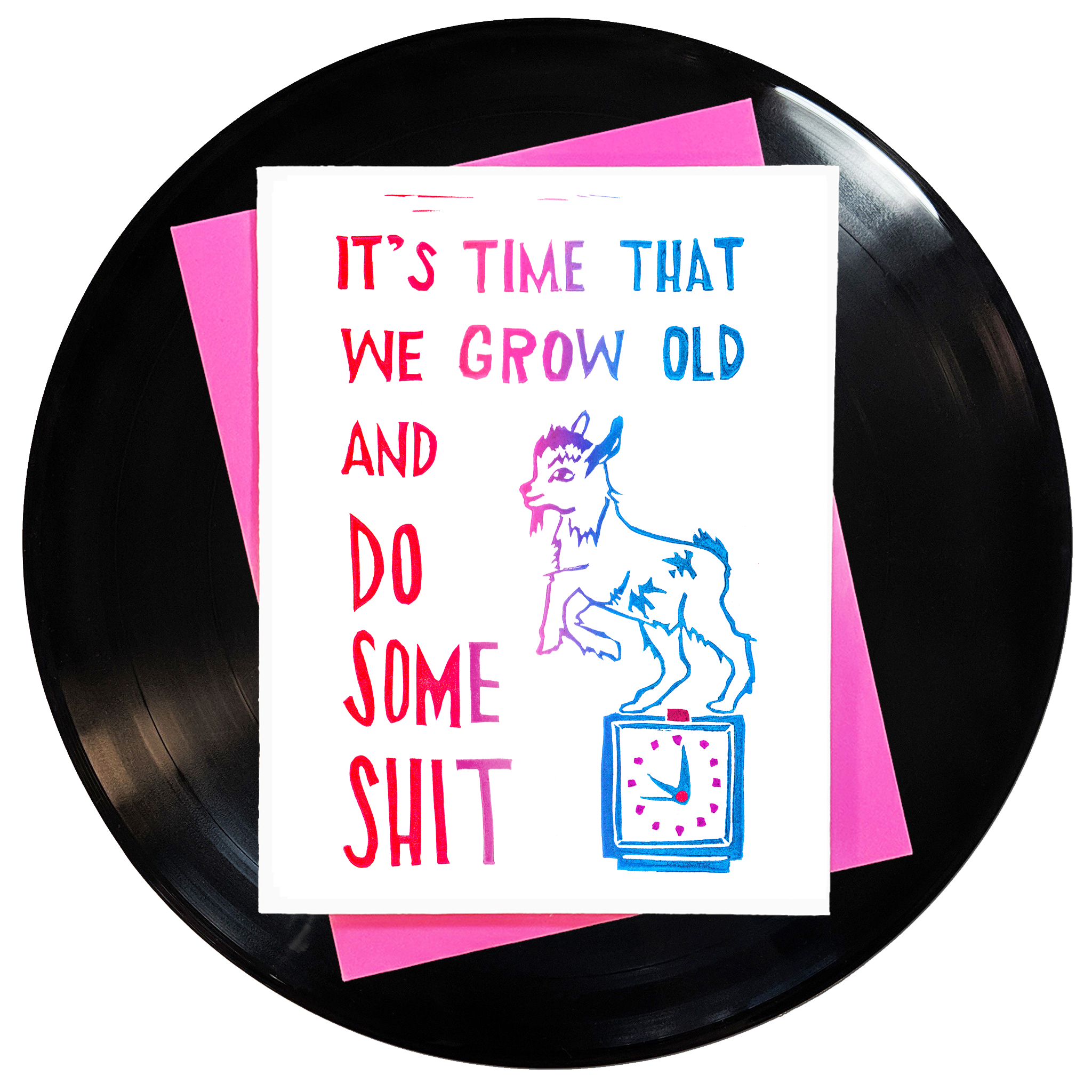 Grow Old And Do Some Shit Greeting Card 6-Pack Inspired By Music