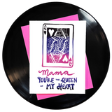 Mama You're The Queen Of My Heart Greeting Card