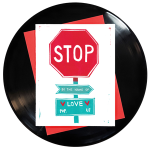 Stop In The Name Of Love Greeting Card - Wholesale