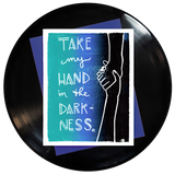 Take My Hand In The Darkness Greeting Card