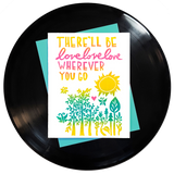 There'll Be lovelovelove Wherever You Go Greeting Card