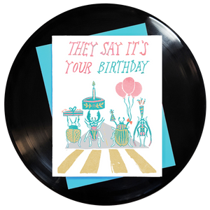 They Say It's Your Birthday Greeting Card