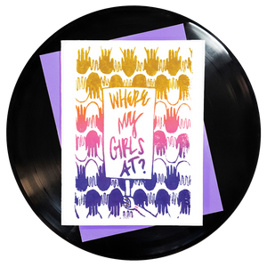 Where My Girls At Greeting Card - Wholesale