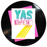hand-lettered block letters that say yas kween with different patterns in turquoise, pink and yellow in the style of broad city
