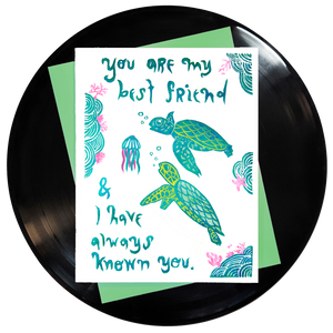 You Are My Best Friend And I Have Always Known You Greeting Card Inspired By Music
