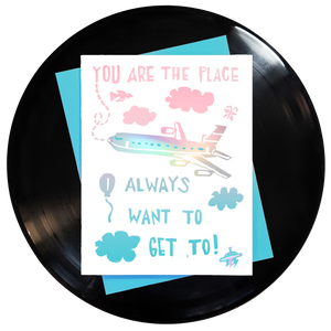 You Are The Place I Always Want To Get To Greeting Card