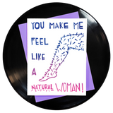 You Make Me Feel Like A Natural Woman Greeting Card Inspired By Music