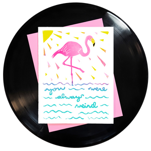 You Were Always Weird Greeting Card - Wholesale