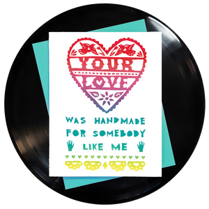 Your Love Was Handmade for Somebody Like Me Greeting Card - Wholesale