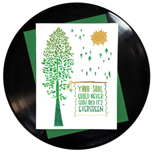 Your Soul Could Never Grow Old It's Evergreen Greeting  Card