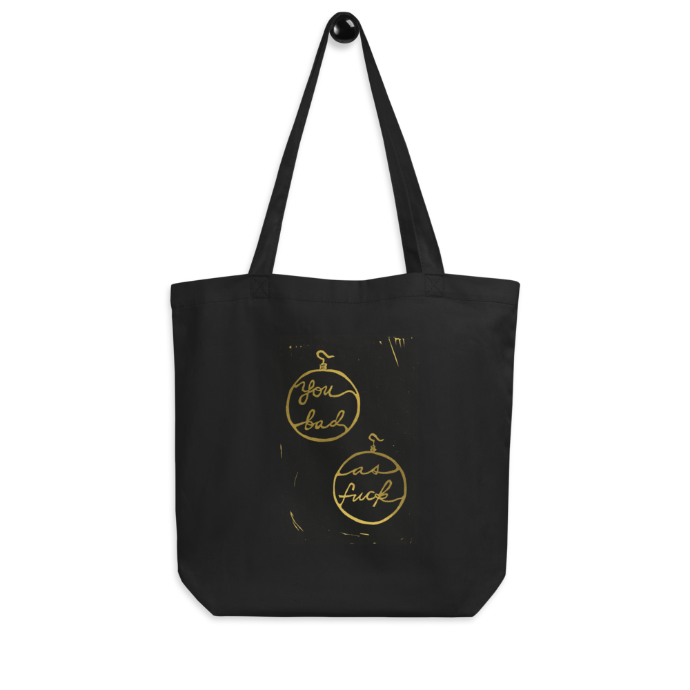 You Bad As Fuck Eco Tote Bag