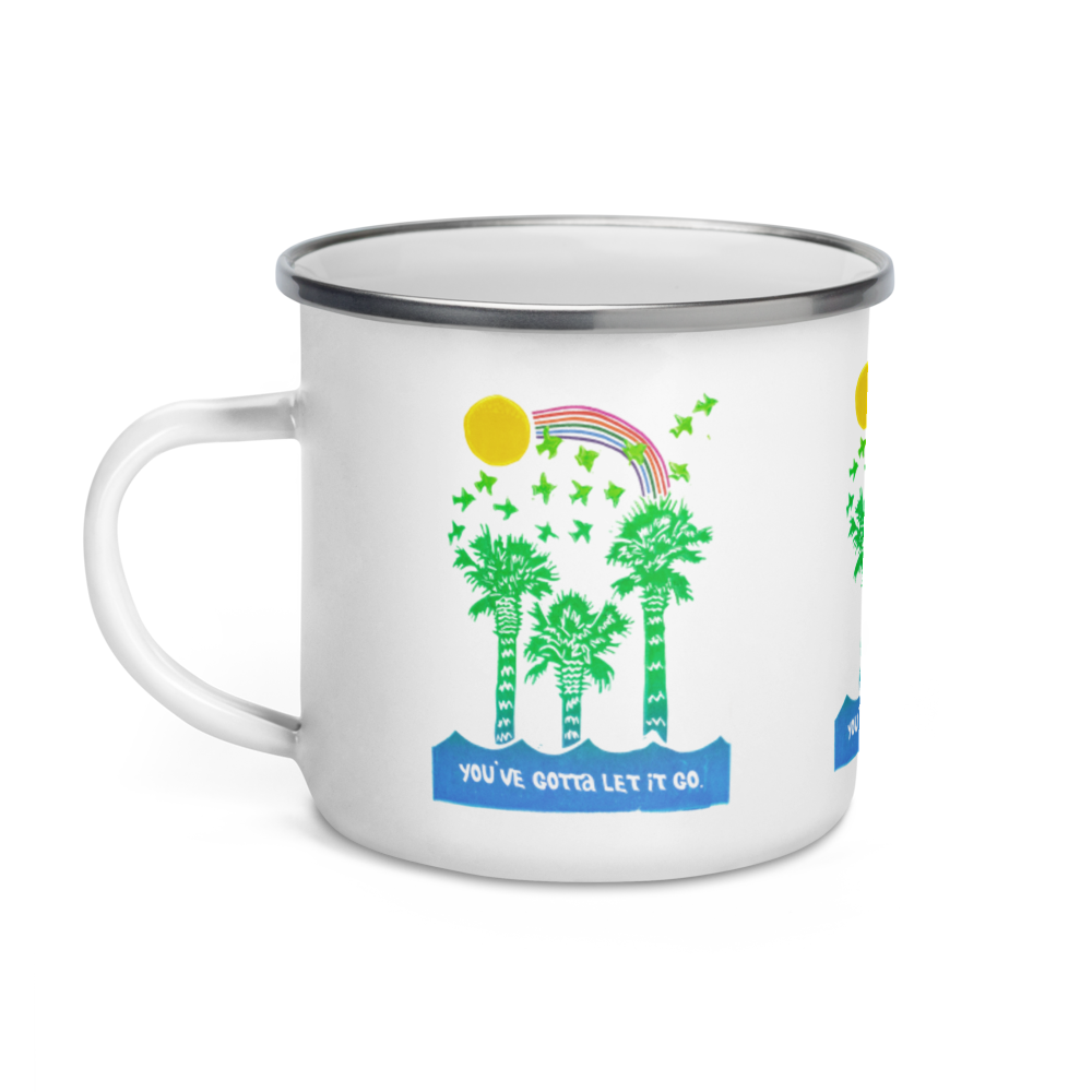 You Gotta Let It Go Enamel Camping Mug