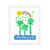 You've Gotta Let It Go Framed Art Prints