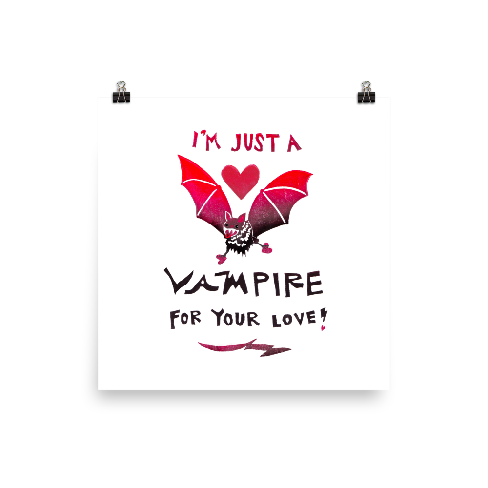 I'm Just A Vampire For Your Love! Art Prints