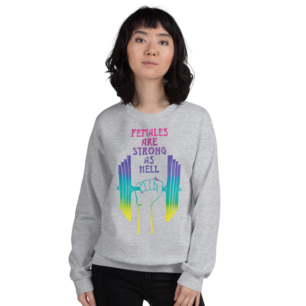 Females Are Strong As Hell Adult Sweatshirt