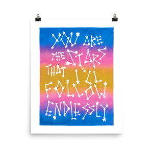 You Are The Stars That I'll Follow Endlessly Art Prints
