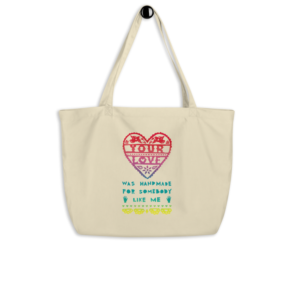 Your Love Was Handmade For Somebody Like Me Large Eco Tote Bag