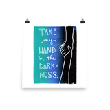 Take My Hand In The Darkness Art Prints